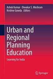 Urban and Regional Planning Education: Learning for India
