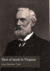 Men of Mark in Virginia: Ideals of American Life; a Collection of Biographies of the Leading Men in the State, Volume 3