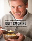 40 Meal Recipes to Consider After You Quit Smoking: Control the Cravings With Proper Nutrition and a Healthy Diet
