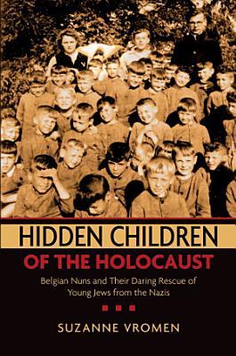 Hidden Children of the Holocaust PDF