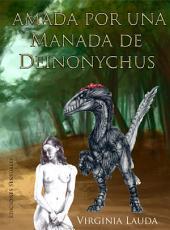 Amada por una manada de deinonychus: (Porno de dinosaurios - Dinoerotica)