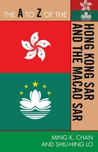 The A to Z of the Hong Kong SAR and the Macao SAR PDF
