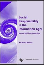 Social Responsibility in the Information Age: Issues and Controversies: Issues and Controversies
