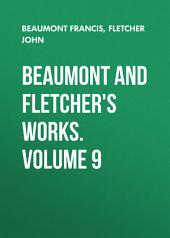 Beaumont and Fletcher's Works: Volume 9