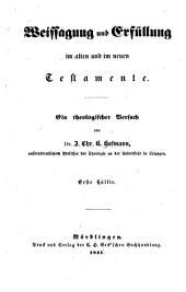 Weissagung und Erfüllung im Alten und im Neuen Testamente: ein theologischer Versuch, Band 2,Ausgabe 1