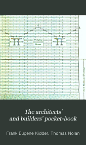 The Architects' and Builders' Pocket-book: A Handbook for Architects, Structural Engineers, Builders and Draughtmen