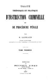 Traité théorique et pratique d'instruction criminelle et de procédure pénale: Volume1