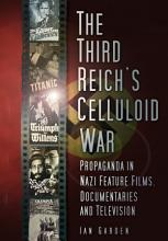 The Third Reich s Celluloid War PDF