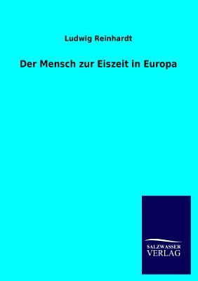 Der Mensch zur Eiszeit in Europa PDF