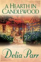A Hearth in Candlewood  Candlewood Trilogy Book  1  PDF