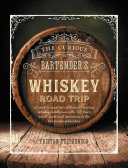 The Curious Bartender S Whiskey Road Trip