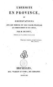 L'hermite en province, ou Observations sur les moeurs et les usages français au commencement du XIXe siècle: Volume1