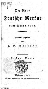 Der Neue Teutsche Merkur vom Jahr 1802: Erster Band