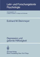 Depression und gelernte Hilflosigkeit: Empirische Untersuchungen zur Kausalattribution von Erfolgs- bzw. Mißerfolgserlebnissen depressiver Subgruppen im klinischen Feld