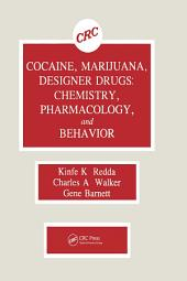 Cocaine, Marijuana, Designer Drugs: Chemistry, Pharmacology, and Behavior