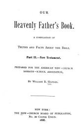 Our Heavenly Father's Book: A Compilation of Truths and Facts about the Bible, Volume 2