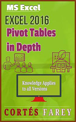 Excel 2016  Pivot Tables In Depth