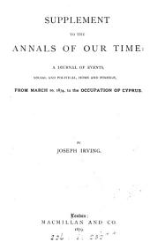 The annals of our time [1837 to 1868]. [With] 1871 to