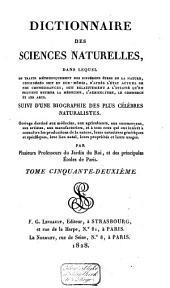 Dictionnaire des sciences naturelles, dans lequel on traite méthodiquement des différens êtres de la nature ...: suivi d'une biographie des plus célèbres naturalistes ..., Volume52