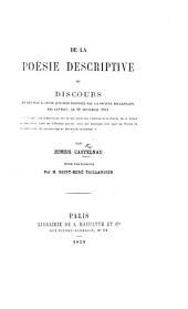 """De la poésie descriptive, ou Discours en réponse à cette question proposée par la Société Hollandaise des Lettres ... """"Donner une dissertation sur ce qui constitue l'essence ... de la poésie descriptive"""" ... Précédé d'une introduction par M. Saint-René Taillandier"""