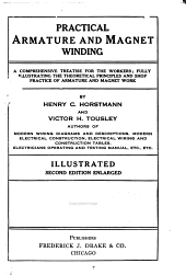 Practical Armature and Magnet Winding: A Comprehensive Treatise for the Workers; Fully Illustrating the Theoretical Principles and Shop Practice of Armature and Magnet Work