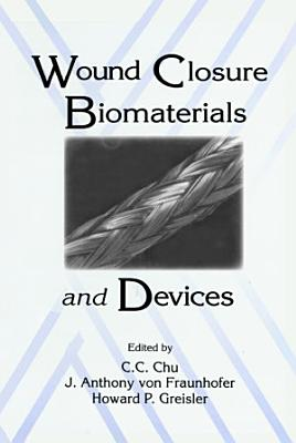 Wound Closure Biomaterials and Devices