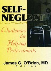 Self-Neglect: Challenges for Helping Professionals