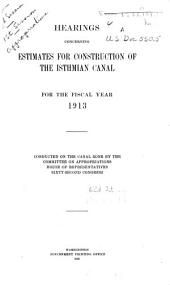 Hearings Concerning Estimates for Construction of the Isthmian Canal