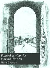 Pompei, la ville--les moeurs--les arts: Volume720