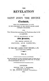 The Revelation of saint John ... elucidated, from its commencement A.D.96 to the overthrow of the French empire under Napoleon Bonaparte