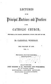 Lectures on the Principal Doctrines and Practices of the Catholic Church: Volume 1