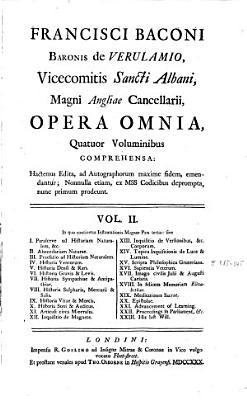 Francisci Baconi Baronis de Verulamio     Opera Omnia Quatuor Voluminibus Comprehensa  In quo continetur Instaurationis magnae pars tertia