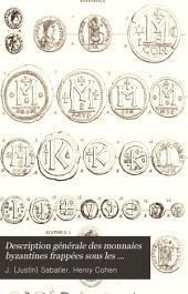 Description générale des monnaies byzantines frappées sous les empereurs d'Orient: depuis Arcadius jusqu'à la prise de Constantinople par Mahomet II ...