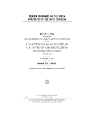 Member Proposals On Tax Issues Introduced In The 109th Congress Hearing Before The Subcommittee On Select Revenue Measures Of The Committee On Ways And Means U S House Of Representatives One Hundred Ninth Congress First Session November 16 2005  Book PDF