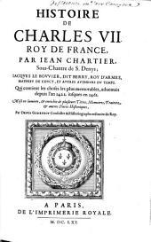 Histoire de Charles VII. roy de France par Iean Chartier. .. Iacques Le Bouvier, dit Berry, roy d' armes, Mathieu de Coucy et autres autheurs du temps..., mise en lumière, et enrichie... par Denys Godefroy...