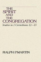 The Spirit and the Congregation: Studies in I Corinthians 12-15