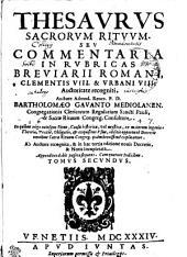 THESAVRVS SACRORVM RITVVM SEV COMMENTARIA IN RVBRICAS BREVIARII ROMANI CLEMENTIS VIII. & VRBANI VIII. Auctoritate recogniti: TOMVS SECVNDVS