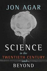 Science In The 20th Century And Beyond Book PDF