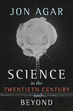Science in the 20th Century and Beyond PDF