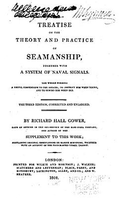A Treatise on the Theory and Practice of Seamanship  Together with a System of Naval Signals