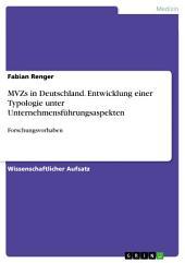 MVZs in Deutschland. Entwicklung einer Typologie unter Unternehmensführungsaspekten: Forschungsvorhaben