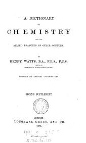 A dictionary of chemistry. (Second, Third suppl.).