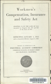 Workmen's Compensation, Insurance and Safety Act: chapter 176 of the Laws of 1913, amended by chapters 541, 607, 662 of the Laws of 1915 : effective January 1, 1914 and as amended, effective August 8, 1915