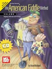 The American Fiddle Method Volume 1: Fiddle