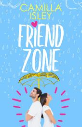 Friend Zone: A New Adult College Romance