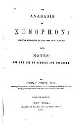 The Anabasis of Xenophon: Chiefly According to the Text of L. Dindorf, with Notes for the Use of Schools and Colleges