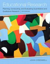Educational Research: Planning, Conducting, and Evaluating Quantitative and Qualitative Research, Edition 5