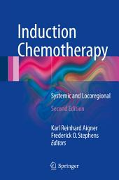 Induction Chemotherapy: Systemic and Locoregional, Edition 2