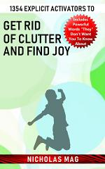 1354 Explicit Activators to Get Rid of Clutter and Find Joy