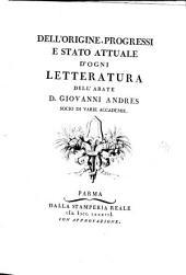 Dell'origine, progressi e stato attuale d'ogni letteratura: Delle belle lettere: [t. 2] Della poesia: [t. 3] D'ogni-loquenza. Della storia. Della grammatica